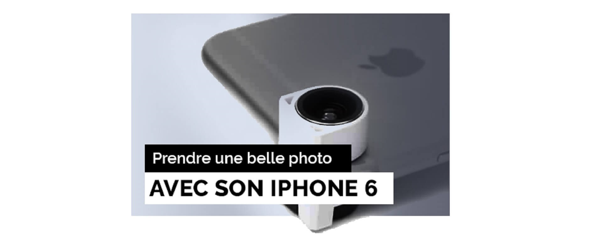 comment r u00e9aliser une belle photo avec son iphone 6    6 plus